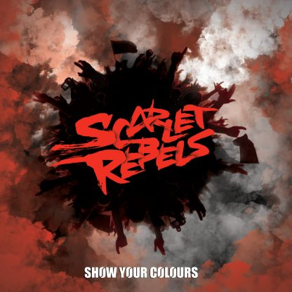 Scarlet Rebels - Show Your Colours - Album - CD